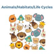 Animals Habitats Life Cycles