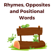 Rhymes Opposites and Positional Words
