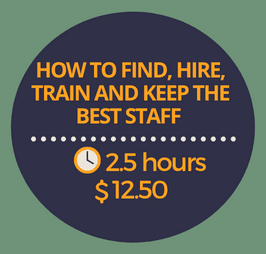 How to Find, Hire, Train and Keep the Best Staff